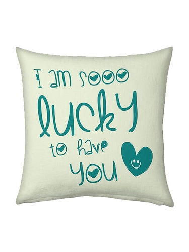 Buy I Am So Lucky To Have You Quote Printed Cushion 937 For Unisex